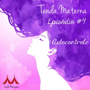 TM_ep04_Instagram-300x300 Podcast Tenda Materna – EP. #4 – Autocontrole