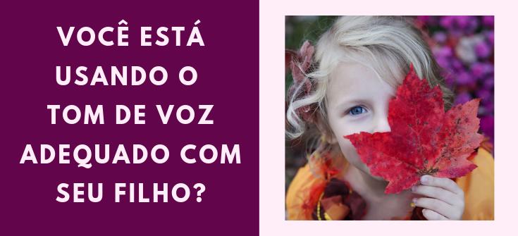 Blog Canto Maternar Discplina Positiva Tom de Voz