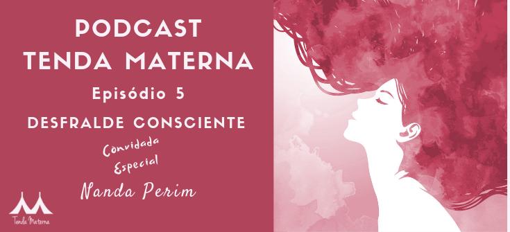 Tenda Materna Canto Maternar Maíra Soares Clarissa Yakiara podcast
