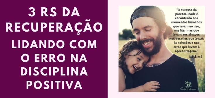 Blog Canto Maternar 3 Rs da Recuperação Disciplina Positiva