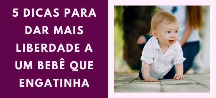 Blog Canto Maternar Liberdade ao Bebê que engatinha